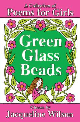 Green Glass Beads A Collection of Poems by Jacqueline Wilson