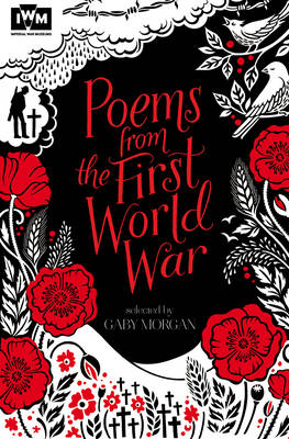Poems from the First World War Published in Association with Imperial War Museums by Gaby Morgan