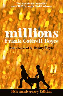 Millions 10th Anniversary Edition by Frank Cottrell Boyce