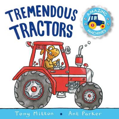 Amazing Machines Tremendous Tractors by Tony Mitton