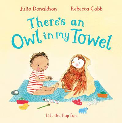 There's an Owl in My Towel by Julia Donaldson