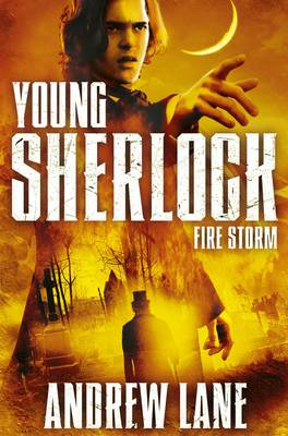 Young Sherlock Holmes 4: Fire Storm by Andrew Lane