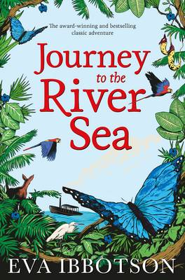 Journey to the River Sea 10th Anniversary Edition by Eva Ibbotson