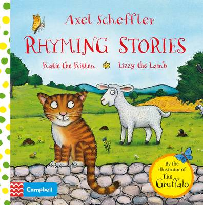 Axel Scheffler Rhyming Stories Katie the Kitten and Lizzy the Lamb by Axel Scheffler