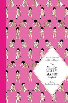 The Milly-Molly-Mandy Storybook: Macmillan Classics Edition by Joyce Lankester Brisley