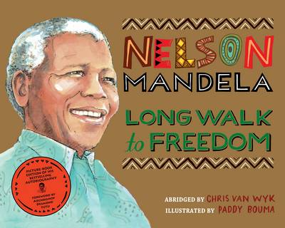 Long Walk to Freedom by Chris van Wyk, Nelson Mandela
