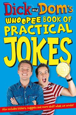 Dick and Dom's Whoopee Book of Practical Jokes by Richard McCourt, Dominic Wood
