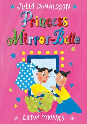 Princess Mirror-Belle by Julia Donaldson