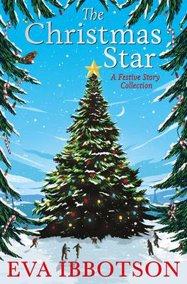 The Christmas Star A Festive Story Collection by Eva Ibbotson
