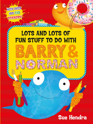Lots and Lots of Fun Stuff to Do with Barry and Norman by Sue Hendra