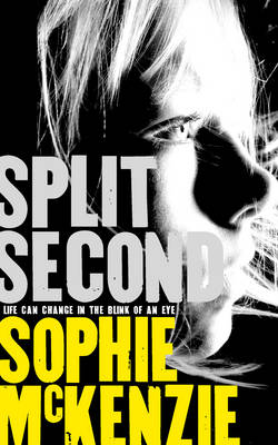 Split Second by Sophie Mckenzie