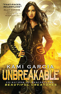Unbreakable by Kami Garcia