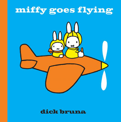 Miffy Goes Flying by Dick Bruna