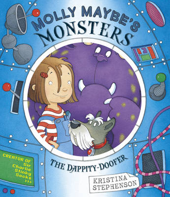 Molly Maybe's Monsters: The Dappity Doofer by Kristina Stephenson
