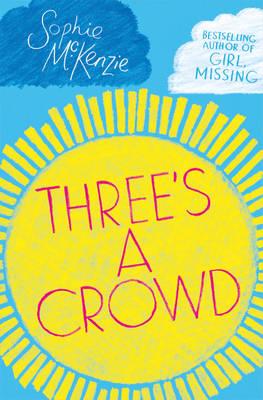 Three's a Crowd by Sophie Mckenzie
