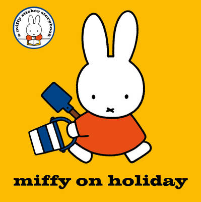 Miffy on Holiday! by Dick Bruna