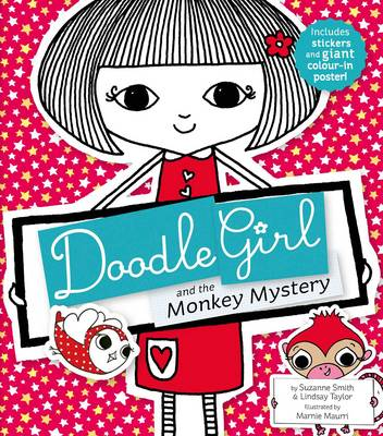 Doodle Girl and the Monkey Mystery by Suzanne Smith, Lindsay Taylor