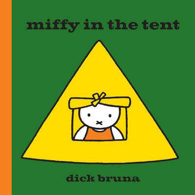 Miffy in the Tent by Dick Bruna