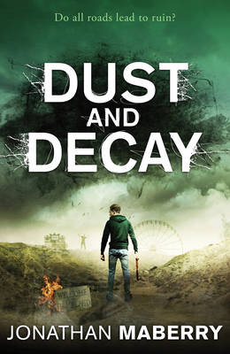 Dust and Decay by Jonathan Maberry