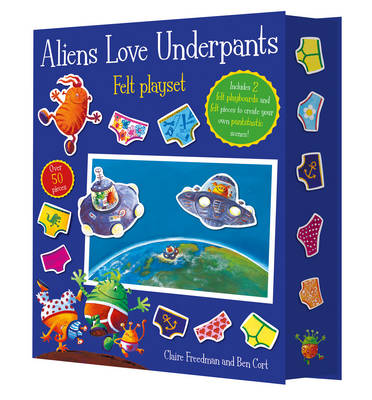 Aliens Love Underpants! Fuzzy Felt by Claire Freedman