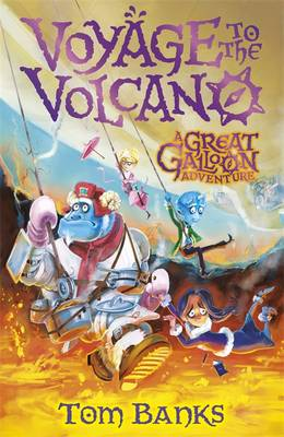 The Great Galloon: Voyage to the Volcano by Tom Banks