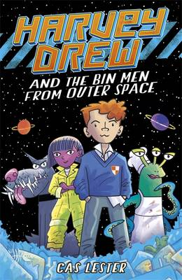 Harvey Drew & the Bin Men from Outer Space by Cas Lester