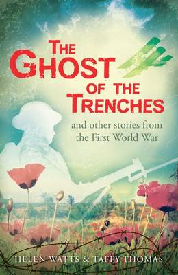 The Ghost of the Trenches and Other Stories by Taffy Thomas, Helen Watts