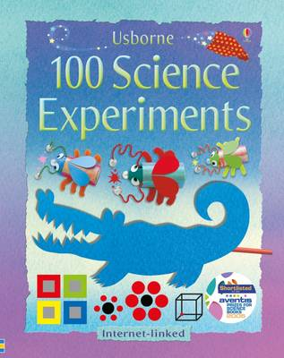 100 Science Experiments by Kate Knighton, Georgina Andrews