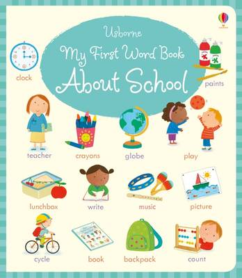 My First Word Book About School by Holly Bathie