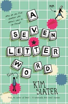 A Seven Letter Word by Kim Slater
