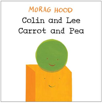Colin and Lee, Carrot and Pea by Morag Hood