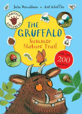 Gruffalo Explorers: The Gruffalo Summer Nature Trail by Julia Donaldson