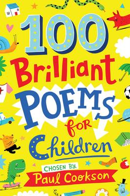 100 Brilliant Poems for Children by Paul Cookson