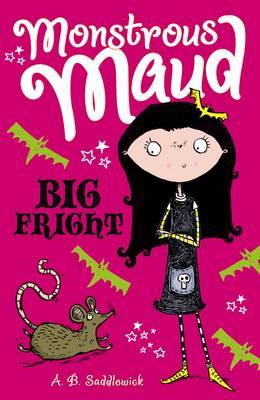 Monstrous Maud: Big Fright by A. B. Saddlewick