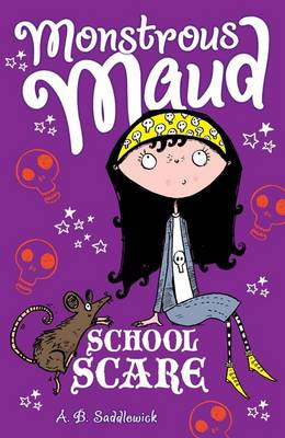Monstrous Maud: School Scare by A. B. Saddlewick