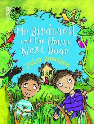 Mr Birdsnest and the House Next Door by Julia Donaldson