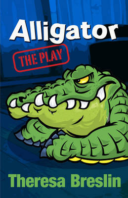 Alligator: The Play by Theresa Breslin