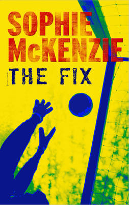 The Fix by Sophie Mckenzie
