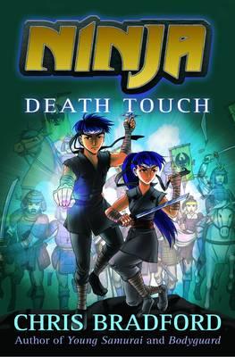 Ninja: Death Touch by Chris Bradford