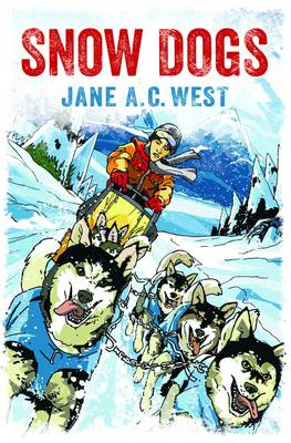 Snow Dogs by Jane A. C. West