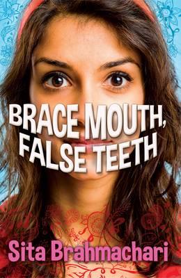 Brace Mouth, False Teeth by Sita Brahmachari