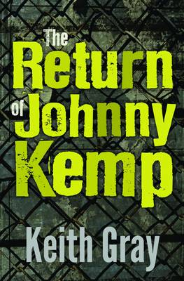 The Return of Johnny Kemp by Keith Gray