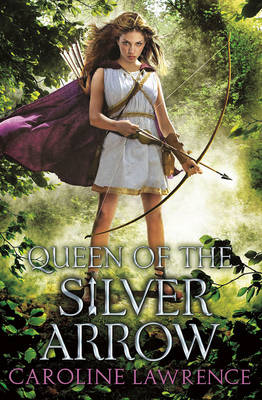 Queen of the Silver Arrow by Caroline Lawrence