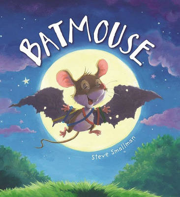 Batmouse by Steve Smallman