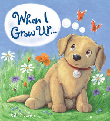 When I Grow Up... by Gill McClean