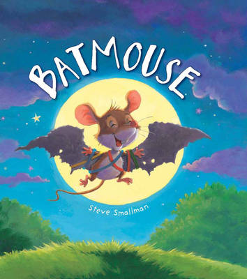 Storytime: Batmouse by Steve Smallman