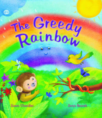 Storytime: The Greedy Rainbow by Susan Chandler