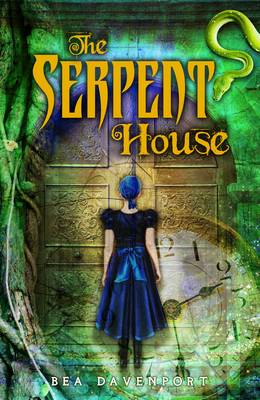 The Serpent House by Bea Davenport