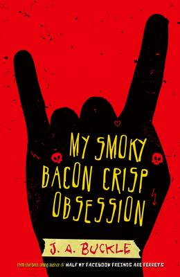 My Smoky Bacon Crisp Obsession by J. A. Buckle