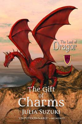 The Land of Dragor Book 1: The Gift of Charms by Julia Suzuki